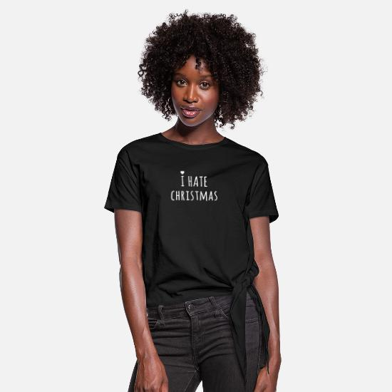 Birthday T-Shirts - I hate christmas - Knotted T-Shirt black