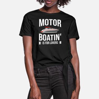 Motor Boat Motor boat motor boating speed boat racing boat - Women's Knotted T-Shirt