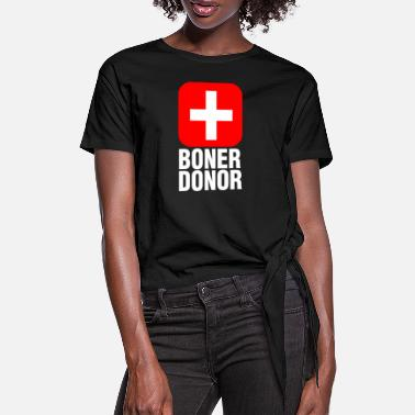 First Aid Accepting For Body Organ Donation Boner Donor Fun - Women's Knotted T-Shirt
