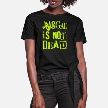 Punk Rock Raggae Is Not Dead - Vintage Grunge - Jamaican Dub - Women's Knotted T-Shirt