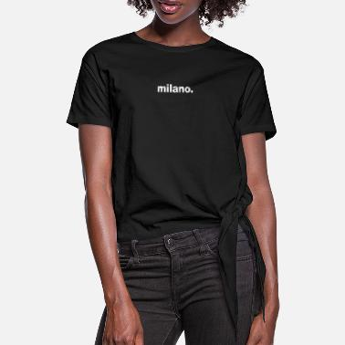Milano Gift grunge style first name milano - Women's Knotted T-Shirt