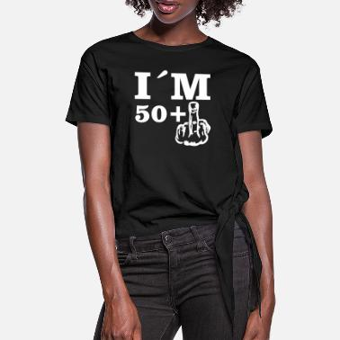 50 Plus Gift Birthday Im 50 plus 1 - Women's Knotted T-Shirt