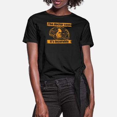 doctor doc says incurable diagnosis TUBA TROMPETE - Women's Knotted T-Shirt