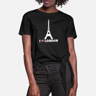 London I Love London Eiffel Tower Prank Joke Prankster - Women's Knotted T-Shirt