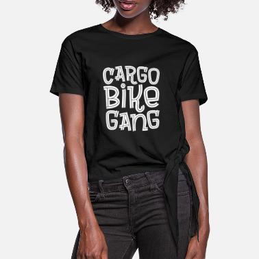 Cargo Cargo bike gear cargo bike cargo bike - Women's Knotted T-Shirt