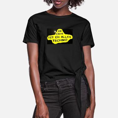Jumpstyle Am Ende ist eh alles Techno - yellow black - Frauen Knotenshirt