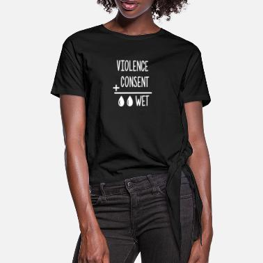 Consent violence & consent - Women's Knotted T-Shirt