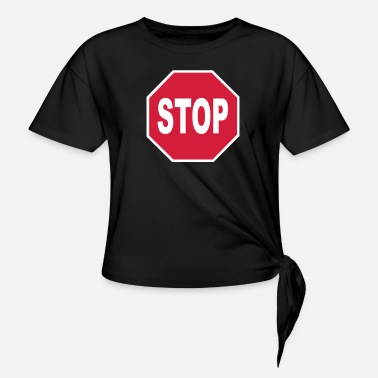 Stop Sign Stop Sign - Knotted T-Shirt