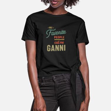 My Favorite People Call Me Ganni - Grandma Mother - Women's Knotted T-Shirt