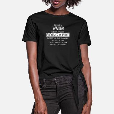 Waiter Waiter - Women's Knotted T-Shirt