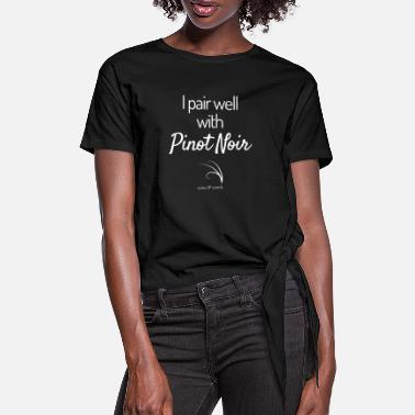 Funny Quotes Wine quote I pair well with Pinot Noir dark backgr - Vrouwen Geknoopt shirt