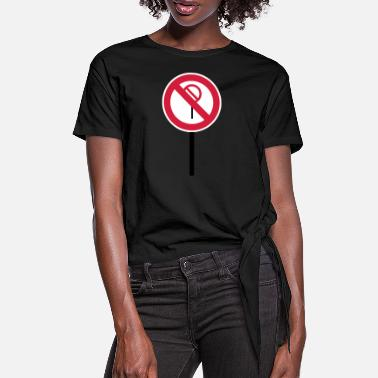 Prohibition Sign Prohibitions prohibited - Women's Knotted T-Shirt