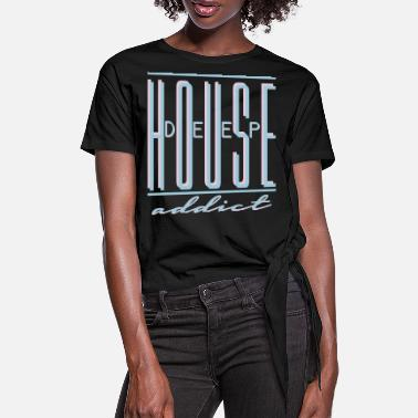 DEEP HOUSE ADDICT - Knotenshirt