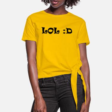 Lol lol - Women's Knotted T-Shirt