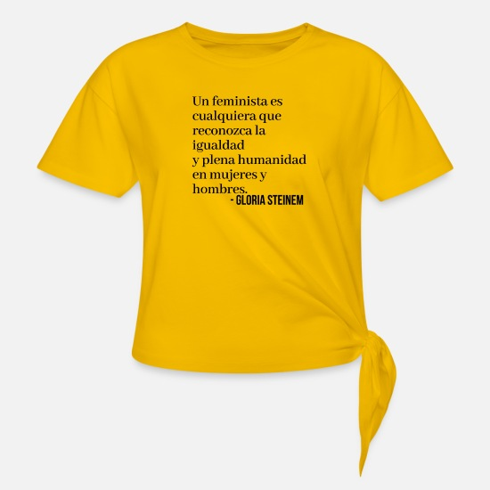 Birthday T-Shirts - Gloria Steinem - Feminist Phrases - Knotted T-Shirt sun yellow