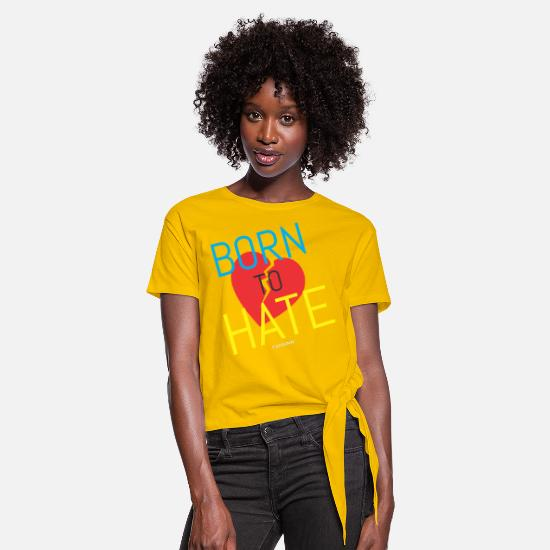 Love T-Shirts - Born to Hate - Knotted T-Shirt sun yellow
