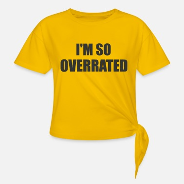 I'm so Overrated - Black Edition - Knotenshirt