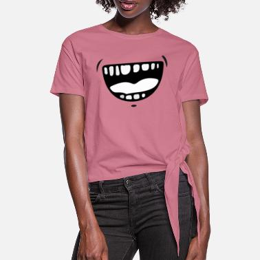 Mouth loud laugh grimace Funny - Women's Knotted T-Shirt