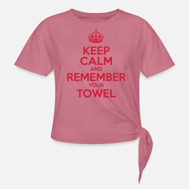 Keep Calm and Remember your Towel | nerd | hipster - Knotenshirt