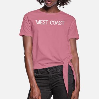 West Coast West coast - Women's Knotted T-Shirt
