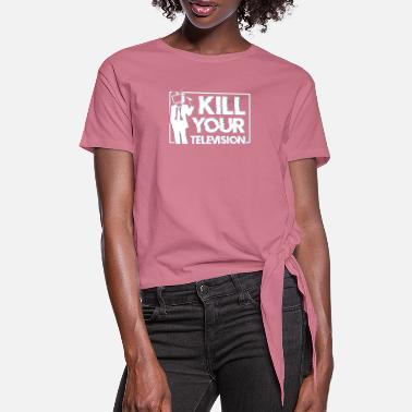Television Kill your Television - Frauen Knotenshirt