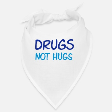 Omfavnelse drugs not hugs - Bandana