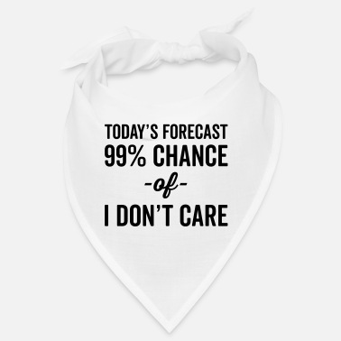 99% Chance Don't Care Funny Quote - Bandana
