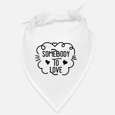 somebody to love - Bandana
