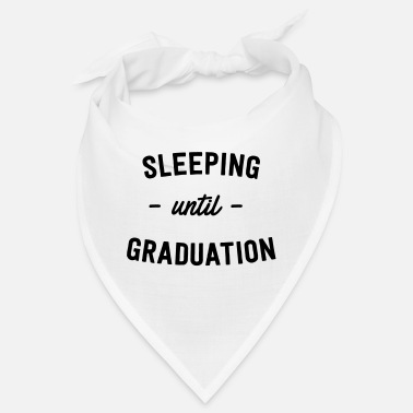 Graduation Ceremony Sleeping Until Graduation - Bandana