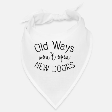 Entrepreneur Old Ways Won't Open New Doors - Bandana