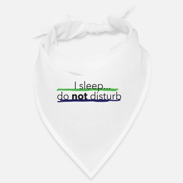 Philosophie I sleep...do not disturb Collection by Sevens App - Bandana