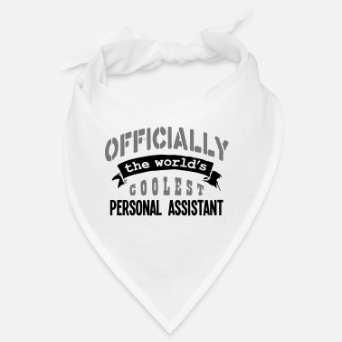 Official Person personal assistant officially the worlds - Bandana