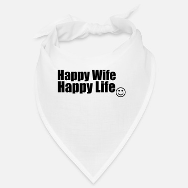 Happy Happy Wife, Happy Life - Bandana