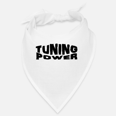 Tuning tuning power - Bandana