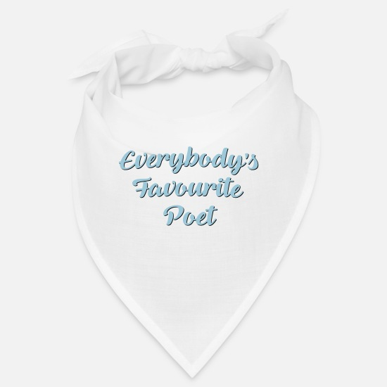 Poet Bandanas - Everybodys favourite poet funny text - Bandana white