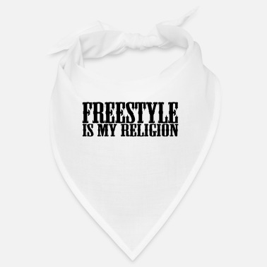 Freestyle freestyle is my religion - Bandana