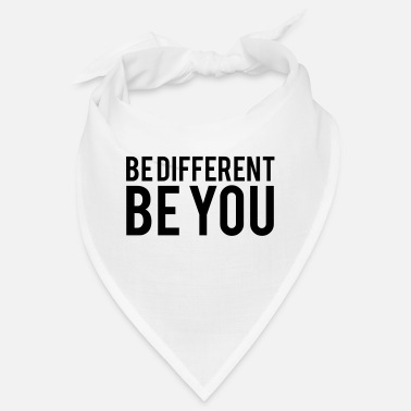 Be You Be Different Be You - Bandana