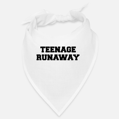 Teenager Teenage Runaway Funny Quote - Bandana