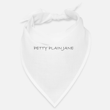 Plain Petty plain jane - Bandana