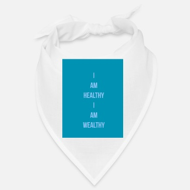 Wealthy I Am Healthy I Am Wealthy - Bandana