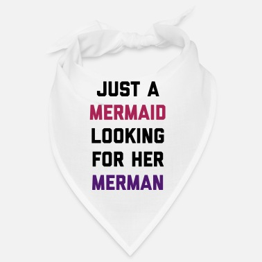 Merman Mermaid Looking For Merman Funny Quote - Bandana