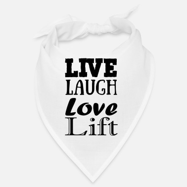 Live,laugh,love, lift - Bandana
