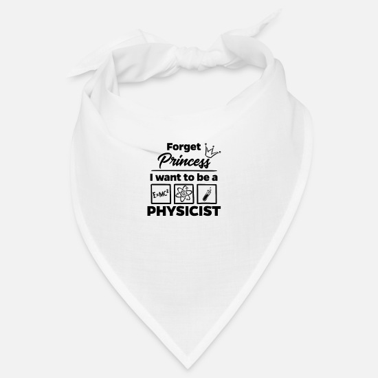 Physicist Bandanas - Proud physicist physicist - Forget Princess - Bandana white