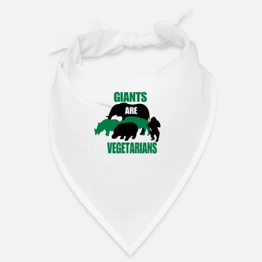 giants are vegetarians - Bandana