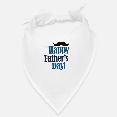 Fathers Day Happy Fathers Day - Bandana