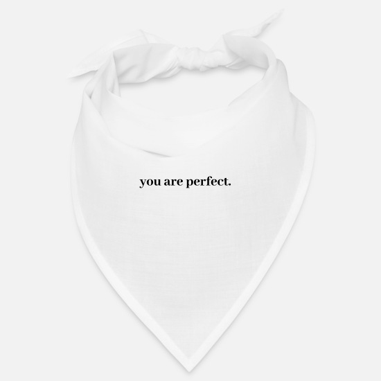 Junggesellin Bandanas - You are perfect. - Du bist perfekt. - Bandana Weiß