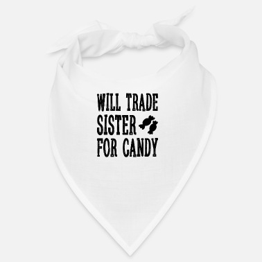 Candy Will trade Sister for candy gift - Bandana