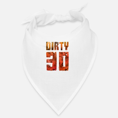 Dirty dirty 30 - Bandana