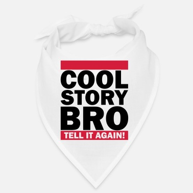 Cool Story Bro Tell It Again Cool Story Bro - Tell It Again (1h) - Bandana