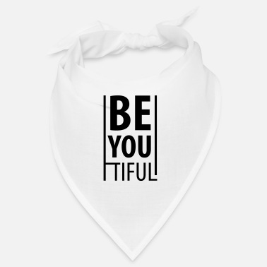 Be You BE YOU TIFUL - Beautiful - Be you - Bandana